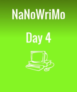 nanowrimoday4